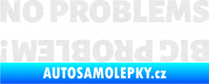Samolepka No problems - big problem! nápis