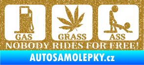 Samolepka Nobody rides for free! 001 Gas Grass Or Ass