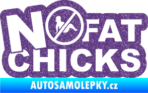 Samolepka No fat chicks 002