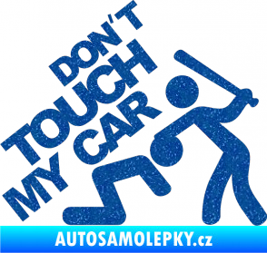 Samolepka Dont touch my car 001